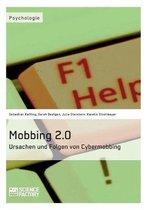 Mobbing 2.0 - Ursachen und Folgen von Cybermobbing