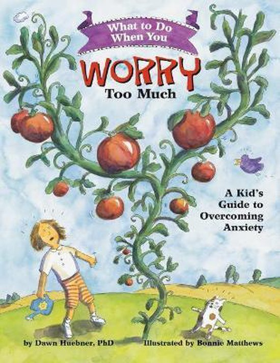 Omslag van What to Do When You Worry Too Much : A Kid's Guide to Overcoming Anxiety