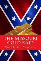 The Missouri Gold Raid