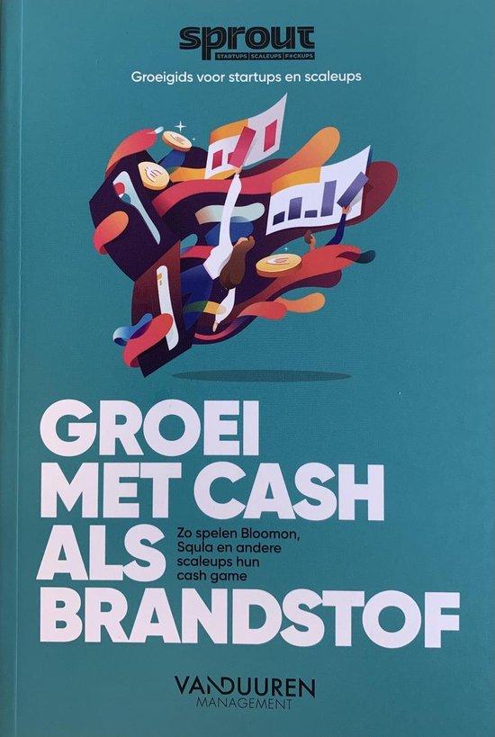 Sprout groeigids voor startups en scaleups  -   Groei met cash als brandstof