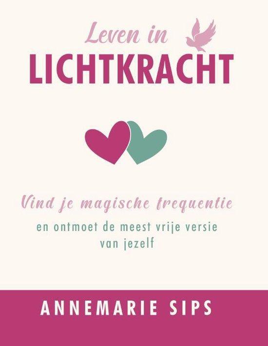 Boek cover Leven in lichtkracht van Annemarie Sips (Paperback)