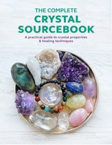 The Complete Crystal Sourcebook: A practical guide to crystal properties & healing techniques