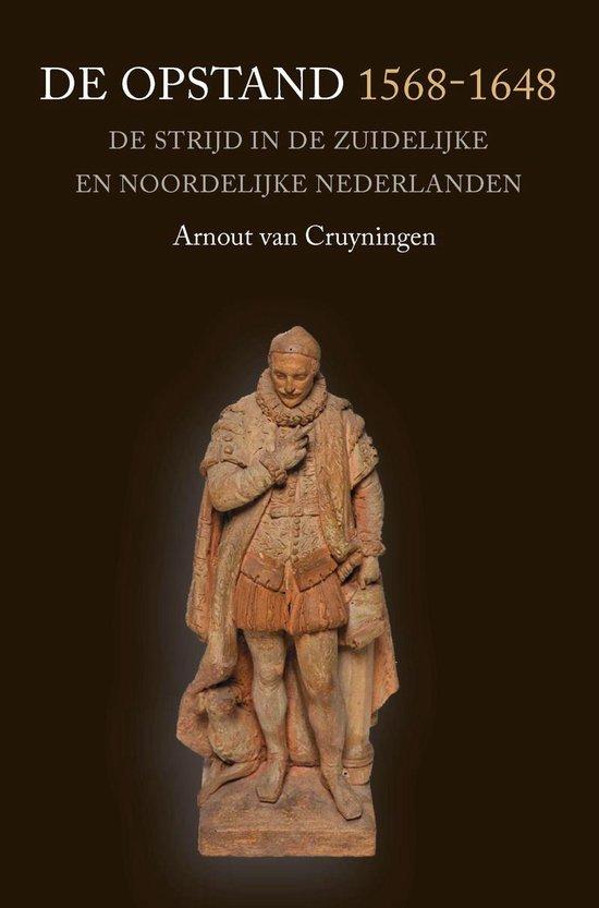 Boek cover De Opstand 1568-1648 van Arnout van Cruyningen (Onbekend)