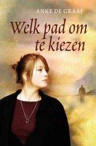 Boek cover Welk Pad Om Te Kiezen van Anke de Graaf