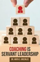Coaching Is Servant Leadership