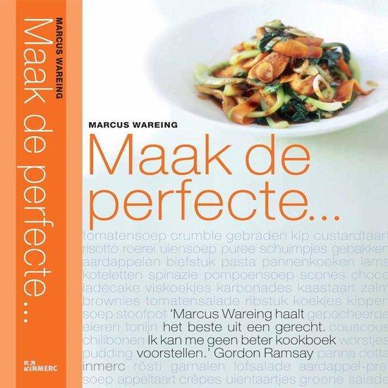 Maak De Perfecte... - Marcus Wareing pdf epub