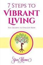7 Steps to Vibrant Living