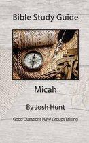 Boek cover Bible Study Guide -- Micah van Josh Hunt