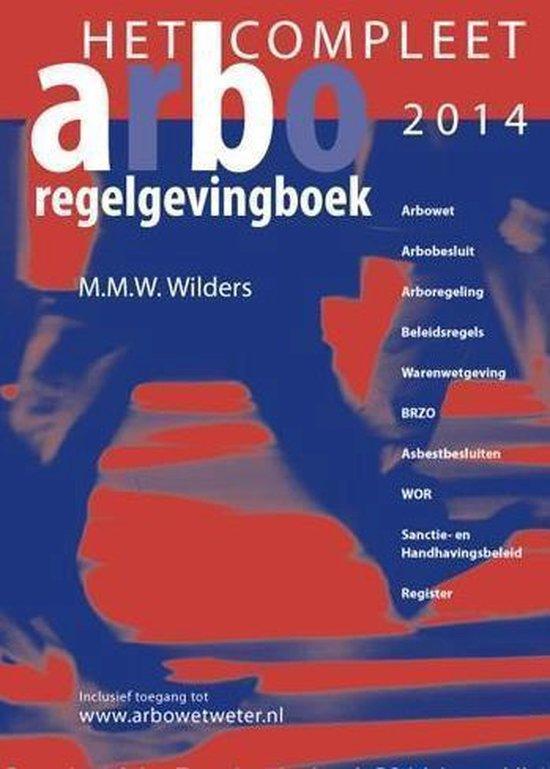 Het compleet arbo-regelgevingboek 2014 - M.M.W. Wilders |