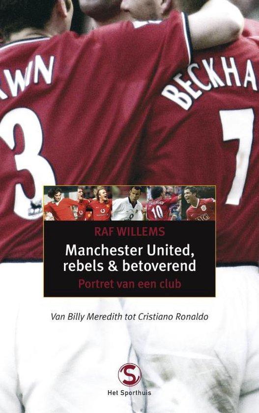 Manchester United, Rebels En Betoverend - R. Willems |