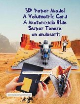 3D Paper Model a Volumetric Card a Motorcycle Ride Super Tenere on Andesert