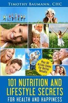 101 Nutrition and Lifestyle Secrets for Health and Happiness