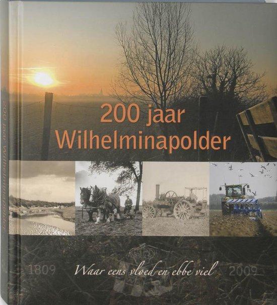 200 Jaar Wilhelminapolder - Art De Vos | Fthsonline.com