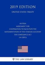 Austria - Agreement for Cooperation to Facilitate the Implementation of the Foreign Account Tax Compliance ACT (14-1209.3) (United States Treaty)