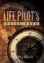 The Life Pilot's Guide Book