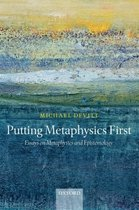 Putting Metaphysics First