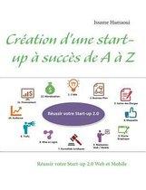 Creation d'une start-up a succes de A a Z