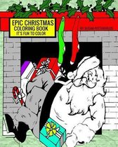 Epic Christmas Coloring Book (It?s Fun to Color)