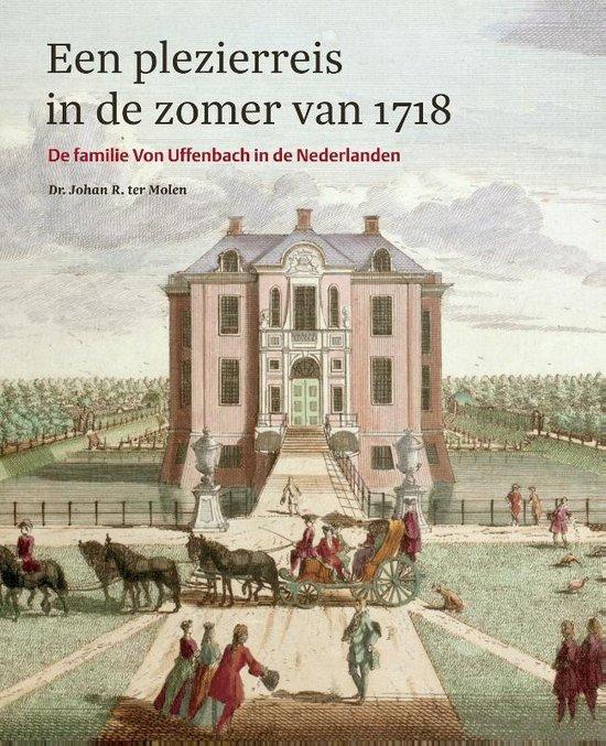 Plezierreis in de zomer van 1718 - Johan R. ter Molen |