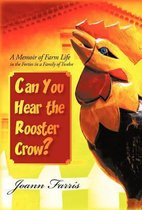 Can You Hear the Rooster Crow?
