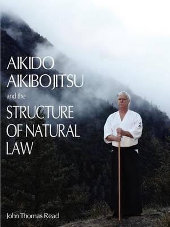Aikido, Aikibojitsu, and the Structure of Natural Law