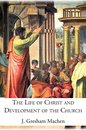 The Life of Christ and Development of the Church
