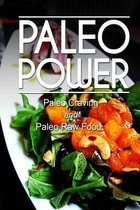 Paleo Power - Paleo Craving and Paleo Raw Food