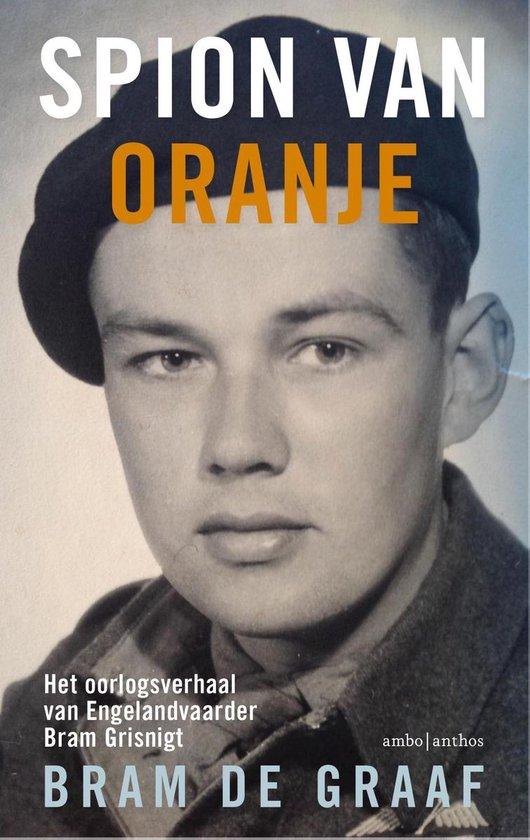 Spion van Oranje - Bram de Graaf |