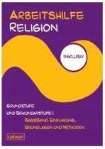 Arbeitshilfe Religion inklusiv Grundstufe und Sekundarstufe I Basisband: Einführung, Grundlagen und Methoden