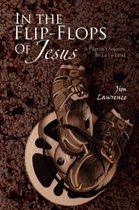 In the Flip- Flops of Jesus