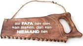 """Wandbord """"Papa.."""" Hout Spreukbord Cadeau Decoratie Spreuk Zaag"""