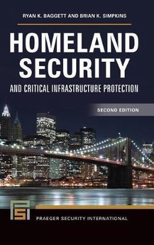 Homeland Security and Critical Infrastructure Protection, 2nd Edition