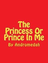 The Princess or Prince in Me