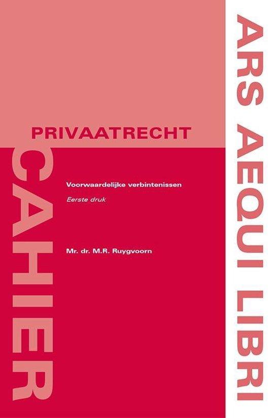 Ars aequi cahiers privaatrecht - Voorwaardelijke verbintenissen - M.R. Ruygvoorn | Fthsonline.com