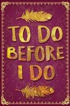 To Do Before I Do
