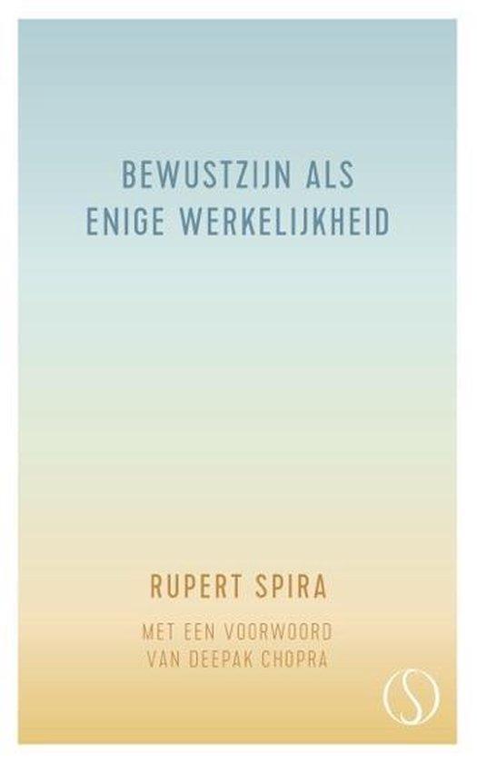 Bewustzijn als enige werkelijkheid - Rupert Spira  