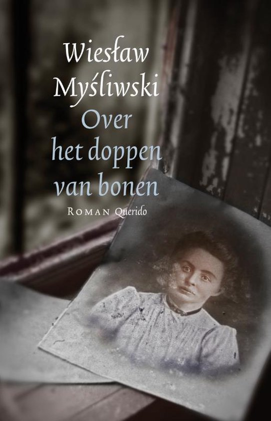 Over Het Doppen Van Bonen - Wieslaw Mysliwski |