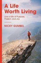 Boek cover A Life Worth Living van Nicky Gumbel