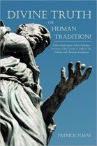 Divine Truth or Human Tradition?