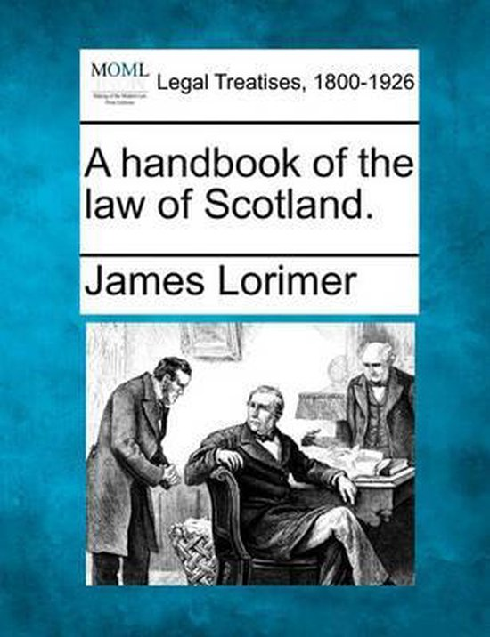 A Handbook of the Law of Scotland.