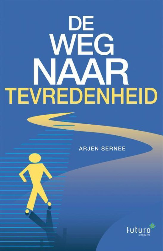 De weg naar tevredenheid - Arjen Sernee pdf epub