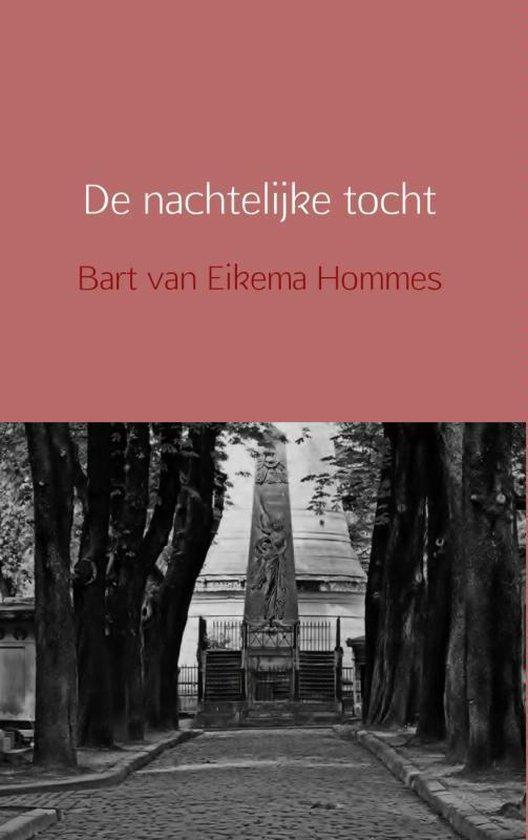 De nachtelijke tocht - Bart van Eikema Hommes | Fthsonline.com