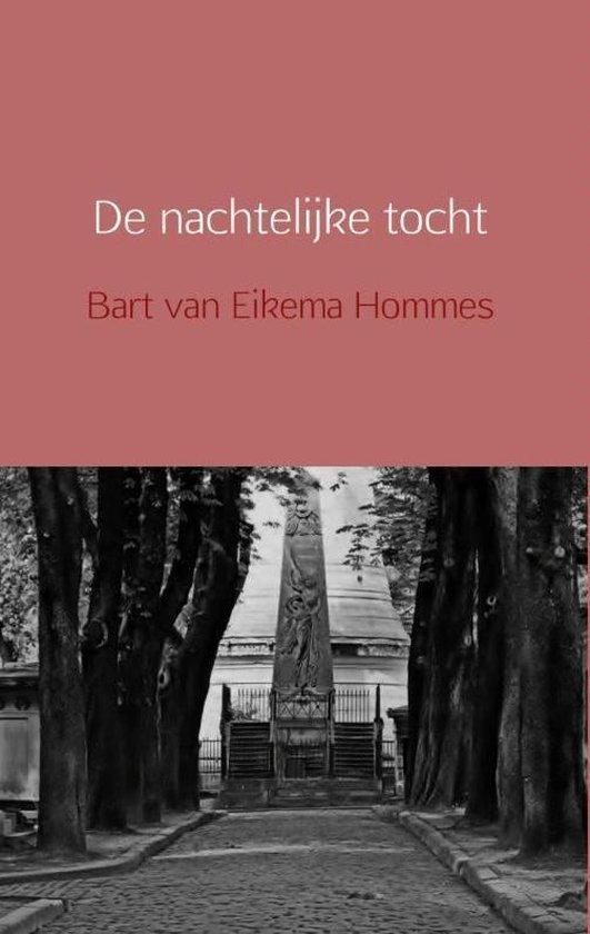 De nachtelijke tocht - Bart van Eikema Hommes |