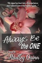 Always Be the One