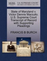 State of Maryland V. Victor Dennis Marzullo. U.S. Supreme Court Transcript of Record with Supporting Pleadings