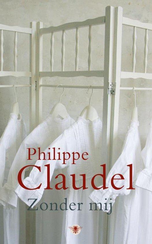 Boek cover Zonder mij van Philippe Claudel (Paperback)