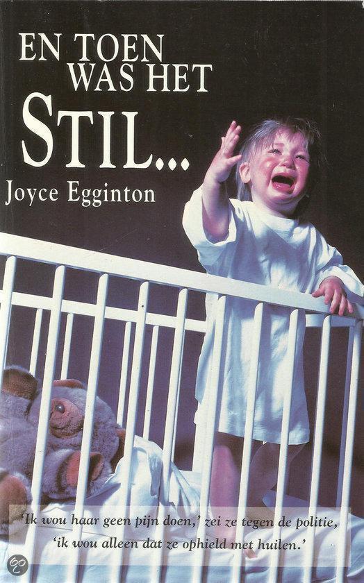 En toen was het stil ... - Joyce Egginton |