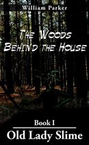 The Woods Behind the House
