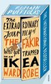 Extraordinary Journey of the Fakir Who Got Trapped in an Ikea Wardrobe
