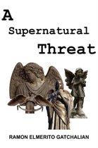 A Supernatural Threat
